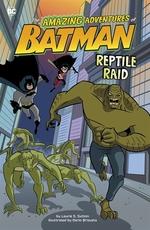 Book cover of AMAZING ADVENTURES OF BATMAN - REPTILE R