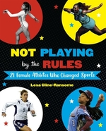 Book cover of NOT PLAYING BY THE RULES - 21 FEMALE ATH