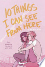 Book cover of 10 THINGS I CAN SEE FROM HERE