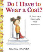 Book cover of DO I HAVE TO WEAR A COAT