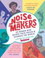 Book cover of NOISEMAKERS - 25 WOMEN WHO RAISED THEIR