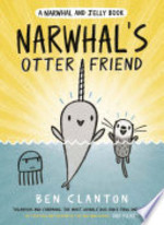 Book cover of NARWHAL & JELLY 04 NARWHAL'S OTTER FRIEN