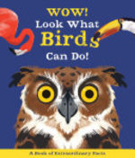 Book cover of WOW! LOOK WHAT BIRDS CAN DO