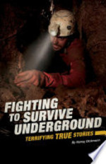Book cover of FIGHTING TO SURVIVE UNDERGROUND