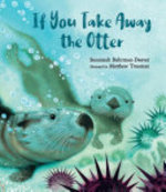 Book cover of IF YOU TAKE AWAY THE OTTER
