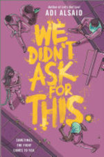 Book cover of WE DIDN'T ASK FOR THIS