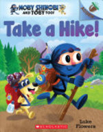 Book cover of MOBY SHINOBI & TOBY TOO 02 TAKE A HIKE