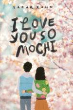 Book cover of I LOVE YOU SO MOCHI