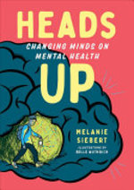 Book cover of HEADS UP CHANGING MINDS IN MENTAL HEALTH