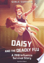 Book cover of DAISY & THE DEADLY FLU - A 1918 INFLUE