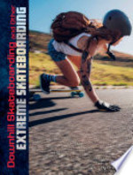Book cover of DOWNHILL SKATEBOARDING & OTHER EXTREME