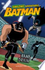 Book cover of AMAZING ADVENTURES OF BATMAN - BANE DRAI