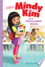 Book cover of MINDY KIM 01 THE YUMMY SEAWEED BUSINESS