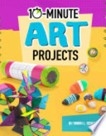 Book cover of 10 MINUTE ART PROJECTS