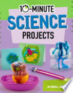 Book cover of 10 MINUTE SCIENCE PROJECTS