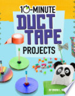 Book cover of 10 MINUTE DUCT TAPE PROJECTS