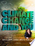 Book cover of CLIMATE CHANGE & YOU - HOW CLIMATE CHANG
