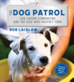Book cover of DOG PATROL - OUR CANINE COMPANIONS & THE