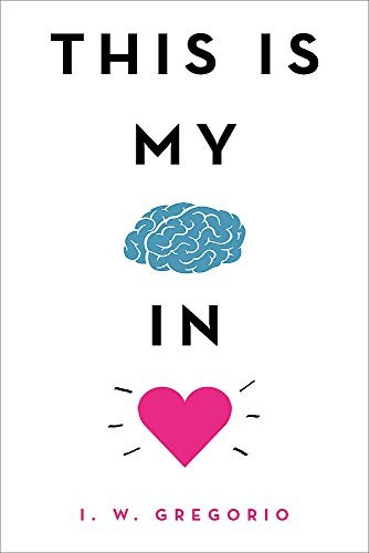 Book cover of THIS IS MY BRAIN IN LOVE
