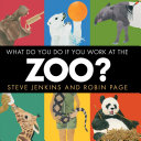 Book cover of WHAT DO YOU DO IF YOU WORK AT THE ZOO