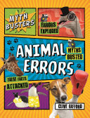 Book cover of MYTHBUSTERS ANIMAL ERRORS