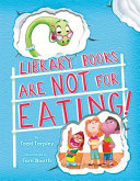 Book cover of LIBRARY BOOKS ARE NOT FOR EATING