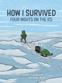 Book cover of HOW I SURVIVED FOUR NIGHTS ON THE ICE