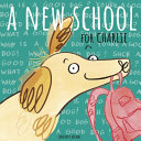 Book cover of NEW SCHOOL FOR CHARLIE