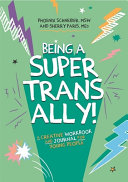 Book cover of BEING A SUPER TRANS ALLY