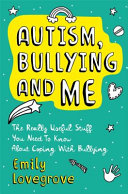 Book cover of AUTISM BULLYING & ME