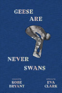 Book cover of GEESE ARE NEVER SWANS