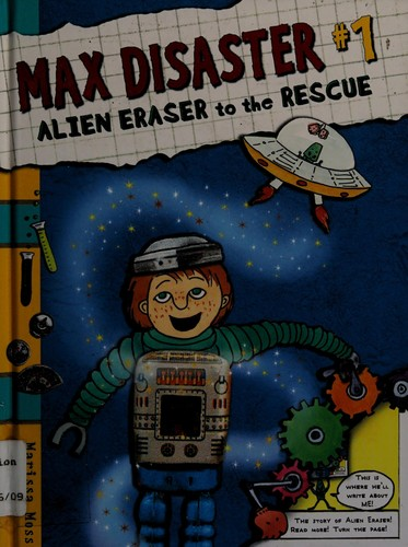 Book cover of MAX DISASTER 1 ALIEN ERASER TO THE RESCU