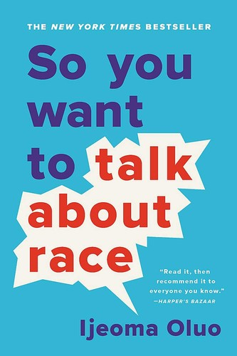 Book cover of SO YOU WANT TO TALK ABOUT RACE