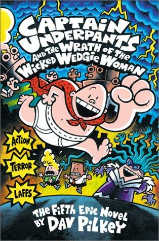 Book cover of CAPTAIN UNDERPANTS 05 WRATH OF THE WICKE