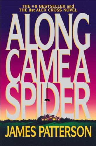 Book cover of ALEX CROSS 01 ALONG CAME A SPIDER