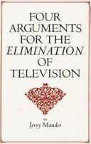 Book cover of 4 ARGUMENTS FOR THE ELIMINATION OF TV