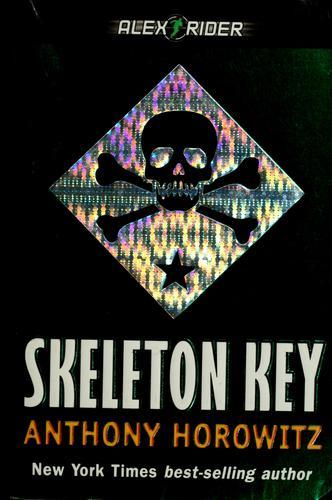 Book cover of ALEX RIDER 03 SKELETON KEY