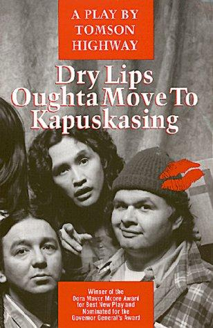 Book cover of DRY LIPS OUGHTA MOVE TO KAPUSKASING