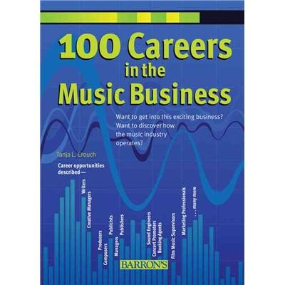Book cover of 100 CAREERS IN THE MUSIC BUSINESS