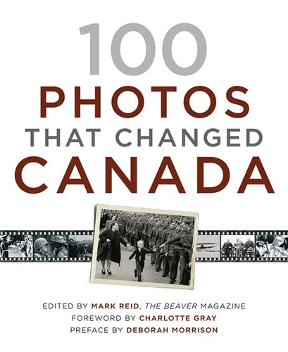 Book cover of 100 PHOTOS THAT CHANGED CANADA