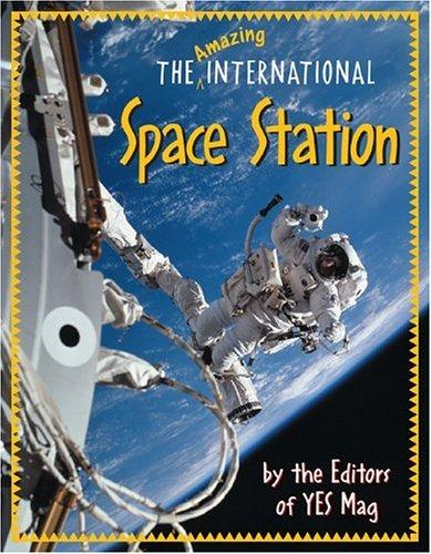 Book cover of AMAZING INTERNATIONAL SPACE STATION