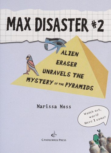 Book cover of MAX DISASTER 2 ALIEN ERASER UNRAVELS THE