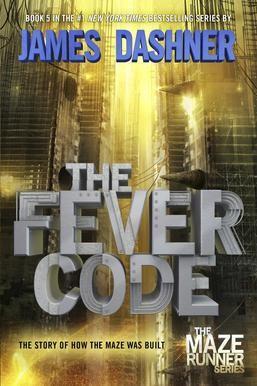Book cover of MAZE RUNNER 05 FEVER CODE