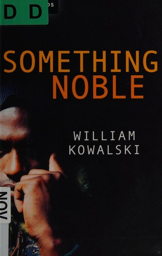 Book cover of SOMETHING NOBLE