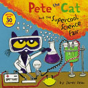 Book cover of PETE THE CAT & THE SUPERCOOL SCIENCE FAI