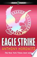 Book cover of ALEX RIDER 04 EAGLE STRIKE
