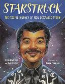 Book cover of STARSTRUCK - COSMIC JOURNEY OF NEIL DEGR