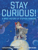 Book cover of STAY CURIOUS - A BRIEF HIST OF STEPHEN H