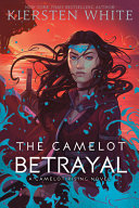 Book cover of CAMELOT RISING 02 CAMELOT BETRAYAL