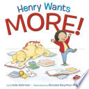 Book cover of HENRY WANTS MORE